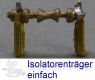 Isolatorenträger Bauteil